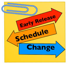 Early release Schedule Change